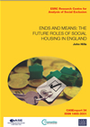 CASEreport 34 - Ends and Means: The future roles of social housing in England