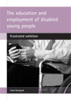 Book cover - The education and employment of disabled young people . Tania Burchardt.