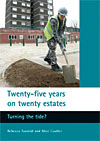 Book cover - Twenty-five years on twenty estates: Turning the Tide?.