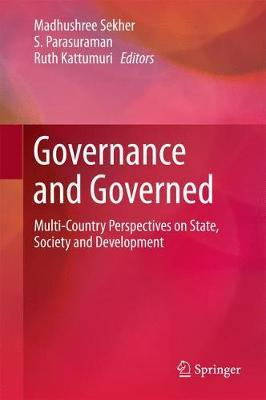 Governance and Governed: Multi-Country Perspectives on State, Society and Development