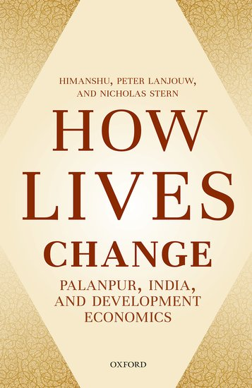 Himsnshu, Lanjouw, Stern - How Lives Change Palanpur, India, and Development Economics