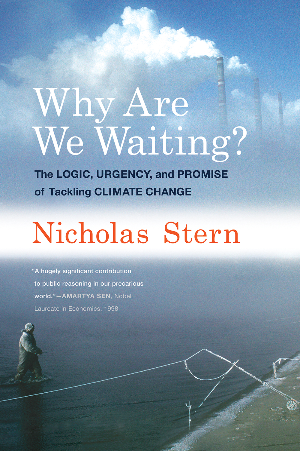 Why Are We Waiting? The Logic, Urgency, and Promise of Tackling Climate Change